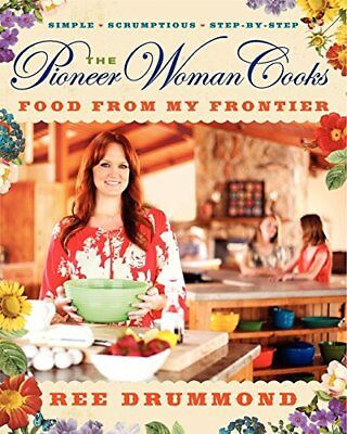 The Pioneer Woman Cooks: Food from My Frontier by Drummond, Ree