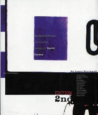 The End of Print: The Grafik Design of David Carson by Lewis Blackwell