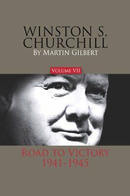 Winston S. Churchill, Volume 7 Vol. 7 : Road to Victory, 1941-1945 by Martin...