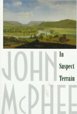 NEW - In Suspect Terrain (Annals of the Former World) by McPhee, John