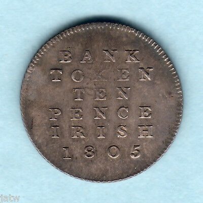 Ireland.  1805 George 111 -  10 Pence Bank Token.. EF/gEF