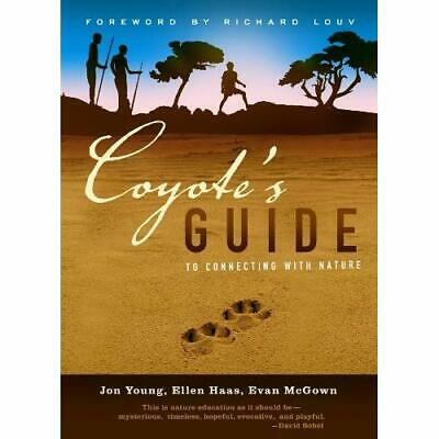 Coyote's Guide to Connecting with Nature Jon Young/ Evan McGown/ Ellen Haas