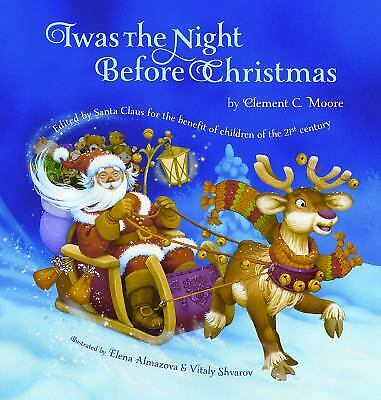 Twas the Night Before Christmas : Santa Claus for the Benefit of Children of...