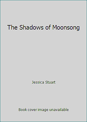 The Shadows of Moonsong by Jessica Stuart