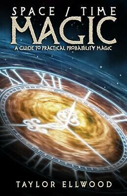 Space/Time Magic: A Guide to Practical Probability Magic by Ellwood, Taylor
