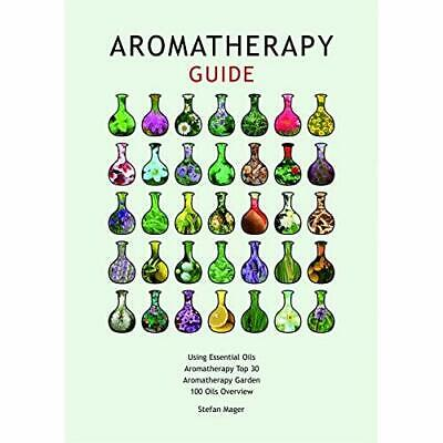 3 in 1 Guide: Essential Oils Aromatherapy: Aromatherapy - Wallchart NEW Mager, S