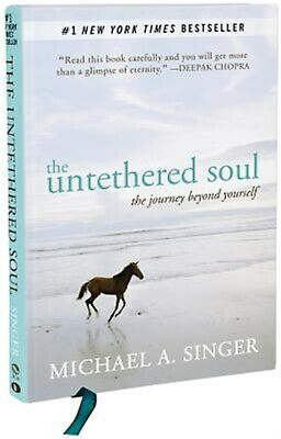 The Untethered Soul: The Journey Beyond Yourself by Singer, Micha 9781626250765