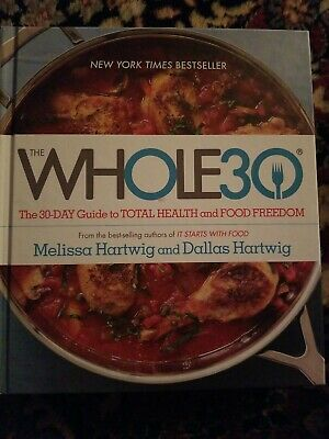 The Whole30 : The 30-Day Guide to Total Health and Food Freedom- NEW