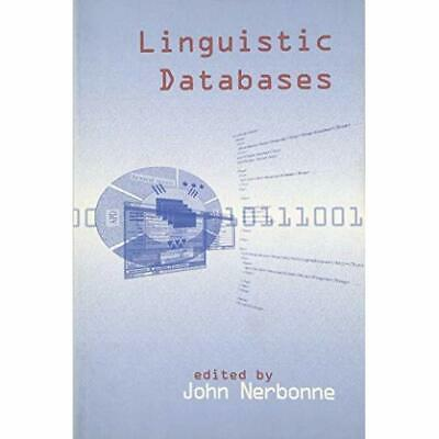 Linguistic Databases (Center for the Study of Language  - Paperback NEW John A.