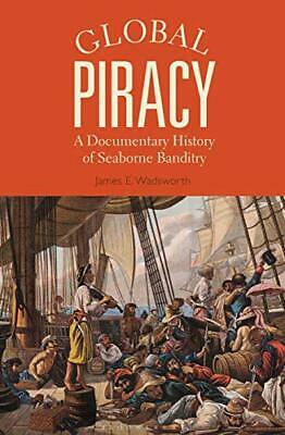 Global Piracy by Wadsworth  James E. (Stonehill College  USA) New Paperback Book