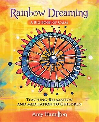 Rainbow Dreaming-A Big Book Calm Teaching Relaxation Medi by Hamilton Amy