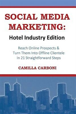 Social Media Marketing Hotel Industry Edition Reach Online Pros by Carboni Camil
