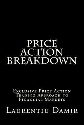 Price Action Breakdown Exclusive Price Action Trading Approach t by Damir Lauren
