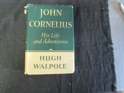 John Cornelius: His Life and Adventur, Hugh Walpole, 1937, Macmillan, Good
