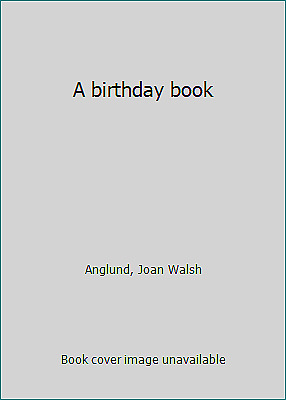 A birthday book by Anglund, Joan Walsh