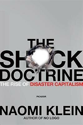 The Shock Doctrine: The Rise of Disaster Capitalism by Klein, Naomi -Paperback