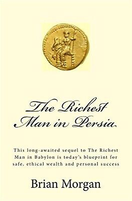 The Richest Man in Persia This Long-Awaited Sequel Riches by Morgan Brian