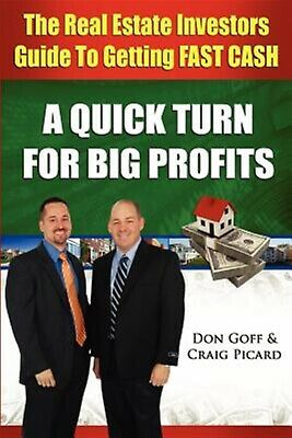 The Real Estate Investors Guide Getting Fast Cash Quick Tur by Picard Craig