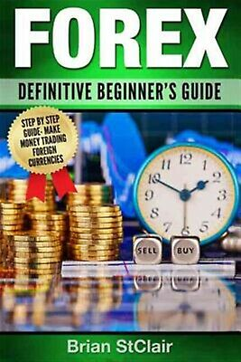 Forex: Definitive Beginner's Guide by Stclair, Brian -Paperback