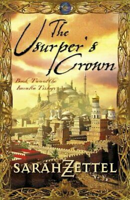 (Very Good)0007114036 The Usurper's Crown: Book Two of the Isavalta Trilogy,Zett