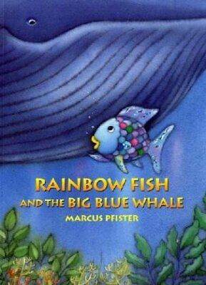 Rainbow Fish and the Big Blue Whale by Marcus Pfister New Paperback Book