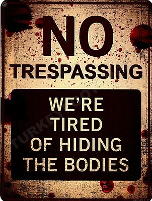 """NO TRESPASSING WE'RE OF HIDING THE BODIES 9"""" x 12"""" Sign"""