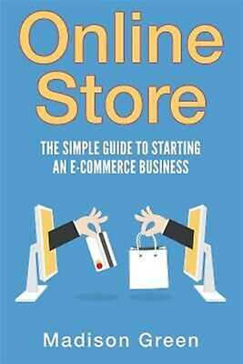 Online Store Simple Guide Starting an E-Commerce Business by Green Madison