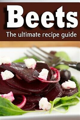 Beets: The Ultimate Recipe Guide! by Doue, Jonathan -Paperback