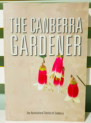 The Canberra Gardener! Gardening Book by Horticultural Society of Canberra!