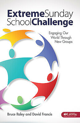 Extreme Sunday School Challenge: Engaging Our World Through New Groups