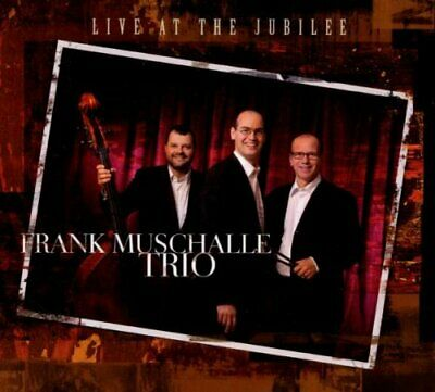 Frank Muschalle Trio - Live at the Jubilee - Frank Muschalle Trio CD Y2VG The