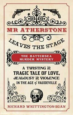 Mr Atherstone Leaves the Stage Th by Richard Whittington-Egan New Paperback Book