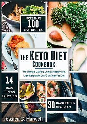 The Keto Diet Cookbook Ultimate Guide Living Healthy Li by Harwell Jessica C