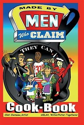 Made by Men Who Claim They Can Cook-Book by Sandefur, Shelah -Paperback