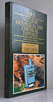 JANE`S NUCLEAR BIOLOGICAL AND CHEMICAL DEFENCE fifteenth edition 2002-2003.