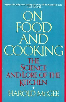 On Food and Cooking : The Science and Lore of the Kitchen by Harold McGee