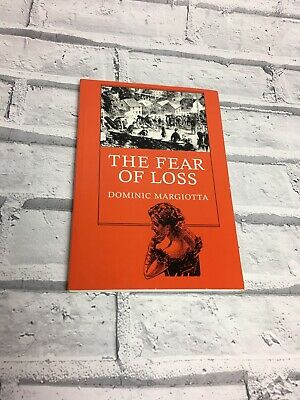 The Fear Of Loss By Dominic Margiota Poerty Paper Back Book Signed By Author