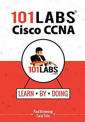 101 Labs - Cisco CCNA: H&s-on Practical Labs for the Cisco ICND1/ICND2 & CCNA…