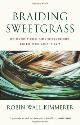 Braiding Sweetgrass by Kimmerer Robin Wall