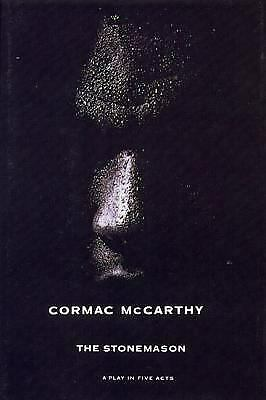The Stonemason : A Play in Five Acts by Cormac McCarthy