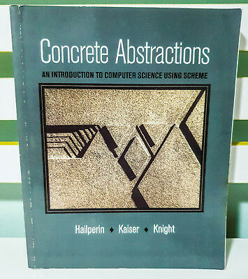 Concrete Abstractions: Introduction to Computer Science Using Scheme Textbook!