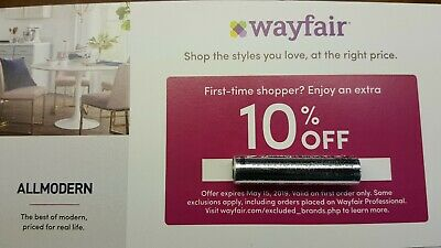 Wayfair 10% off first order coupon (SENT QUICKLY!) - May 15  2019 Exp.
