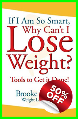 [EBO0K] If I'm So Smart, Why Can't I Lose Weight Tools to Get it Done
