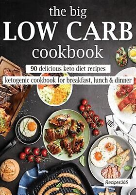 The Big Low Carb Cookbook 90 Delicious Keto Diet Recipes Ketoge by Cookbooks Rec