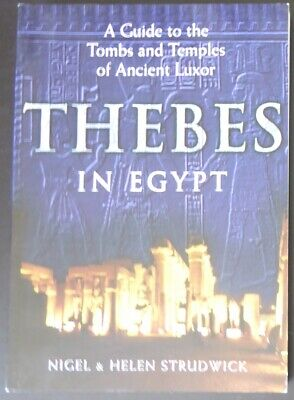 Thebes in Egypt: A Guide to the Tombs and Temples of Ancient Luxor Egyptian SC