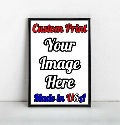 11x17 - 13x19 Custom Printed Poster (Glossy) Print Your Own Image Photo Art +