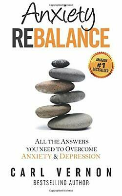 Anxiety Rebalance: All The Answers You Need to by Carl Vernon New Paperback Book