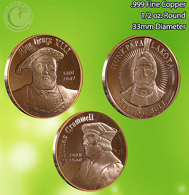 King Henry, Sitting Bull, Thomas Cromwell 1/2 oz .999 Copper Rounds Rare Limited