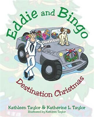 Eddie and Bingo: Destination Christmas by Taylor, Kathleen -Paperback