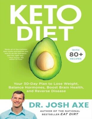 Keto Diet: Your 30-Day Plan To Lose Weight (By Dr. Josh Axe) [E Book]